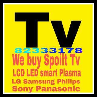 Wanted spoilt tv for export 32-70 inches