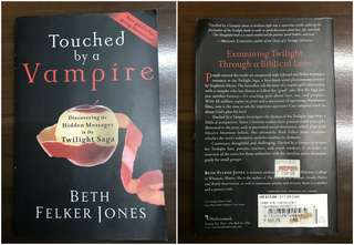 Touched by a Vampire: Discovering the Hidden Messages in the Twilight Saga by Beth Felker Jones