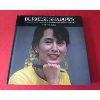 Burmese Shadows: 25 Years Reporting on Life Behind the Bamboo Curtain
