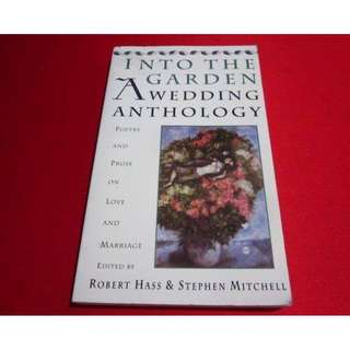 Into the Garden: A Wedding Anthology: Poetry & Prose on Love & Marriage