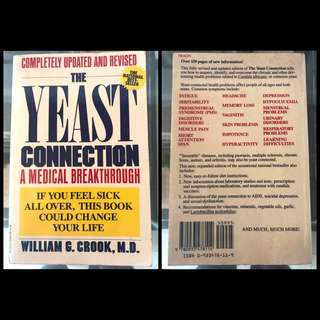 The Yeast Connection: A Medical Breakthrough by Dr. William G. Crook