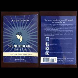 The Metrosexual Guide To Style: A Handbook For The Modern Man by Michael Flocker