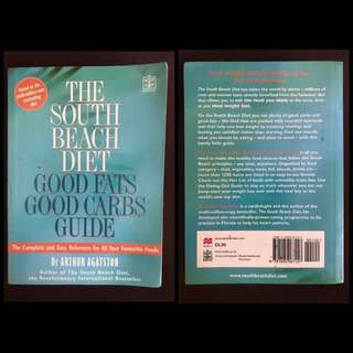 The South Beach Diet Good Fats Good Carbs Guide The Complete And Easy Reference For All Your Favorite Foods by: Dr. Arthur Agatston