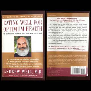 Eating Well for Optimum Health: The Essential Guide to Bringing Health and Pleasure Back to Eating by Andrew Weil, M.D.
