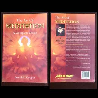 The Art of Meditation: A Complete Guide by David A. Cooper