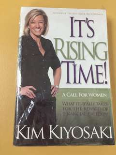 It's Rising Time!: What It Really Takes To Reach Your Financial Dreams by Kim Kiyosaki