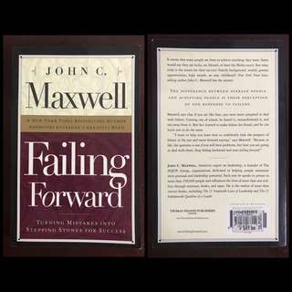 Failing Forward Turning Mistakes Into Stepping Stones For Success by John C. Maxwell