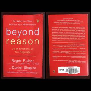 Beyond Reason: Using Emotions As You Negotiate By Roger Fisher & Daniel Shapiro