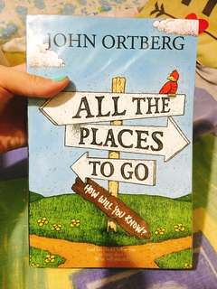 All the places to go by John Ortberg