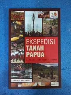Ekspedisi Tanah Papua Laporan Jurnalistik Kompas