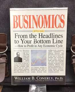 《New Book Condition + Tools To Understand How Economics Affects Your Business, Industry and Investnents 》William B. Conerly - BUSINOMICS : From the Headlines to Your Bottom Line -- How to Profit in Any Economic Cycle