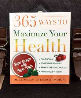 # Highly Recommended《New Book Condition + The Basic Knowledge To Eat Your Way To High Energy & Good Health》365 WAYS TO MAXIMIZE YOUR HEALTH : Super Charge With Super Foods