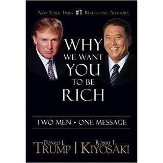 Why We Want You To Be Rich Donald Trump Robert Kiyasaki