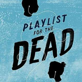 Looking for: Playlist for the dead, Love letters to the dead, All the light we cannot see, The last boy and girl in the world