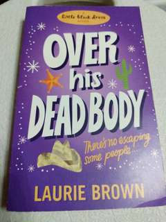 Over His Dead Body by Laurie Brown