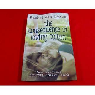 The Consequence of Loving Colton by Rachel Van Dyken