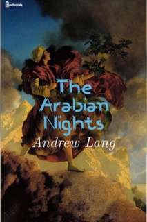 The Arabian Nights: By Andrew Lang  by Andrew Lang