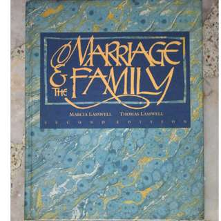 MARRIAGE AND THE FAMILY By Marcia & Thomas Lasswell
