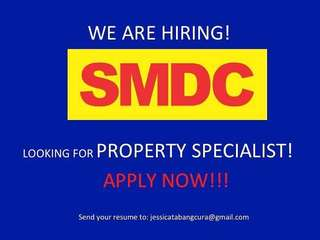 Urgent!!! SMDC's Looking for PROPERTY SPECIALIST!