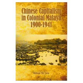 Chinese Capitalism in Colonial Malaya: 1900-1941