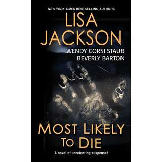 Most Likely to Die by Lisa Jackson, Beverly Barton, Wendy Corsi Staub