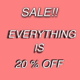 EVERYTHING IS 20% OFF