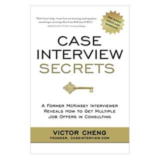 Case Interview Secrets by Victor Cheng (ebook)