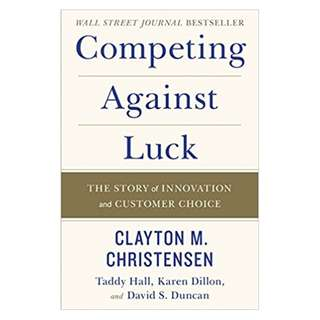 Competing against luck by Clayton Christensen (ebook)