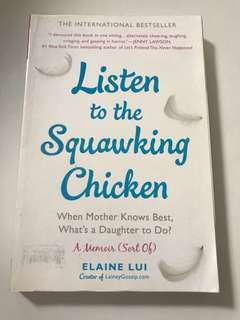 Memoir Listen to the Squawking Chicken: When a Mother knows best, what's a Daughter to do?