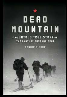 Dead Mountain: The Untold True Story of the Dyatlov Pass Incident