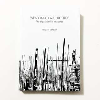 Weaponised Architecture: The Impossibility of Innocence