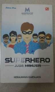 Superhero Juga Manusia - Hermawan Kertajaya