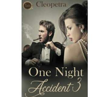 Ebook One Night Accident 3 - Cleopetra