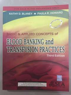 Blood Banking and Transfusion Practices 3rd ed - Blaney & Howard