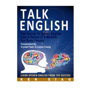 (Ebook) Talk English The Secret To Speak English by Ken Xiao