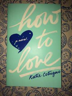 How to Love by Katie Cutugno
