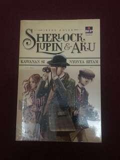 Sherlock, Lupin dan Aku : Kawanan Si Nyonya Hitam by Irene Adler