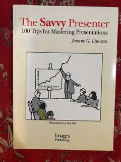 The Savvy Presenter - 100 tips for mastering presentations