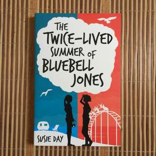 The Twice-Lived Summer of Bluebell Jones by susie day