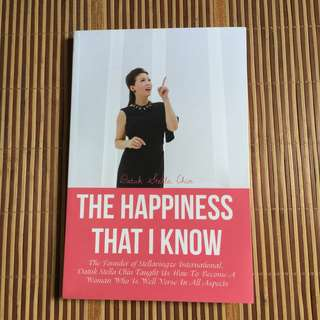 The Happiness That I Know by Dr Stella Chin