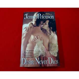 Desire Never Dies by Jenna Petersen