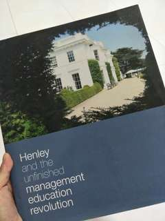 Henley and the unfinished management education revolution