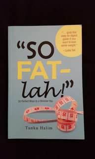 """SO FAT-lah!"" 30 Perfect Ways to a Slimmer You by Tunku Halim"