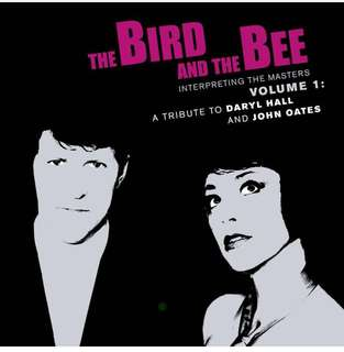 The Bird and the Bee - Interpreting the Masters, Vol. 1: A Tribute to Daryl Hall & John Oates