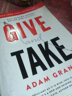 Give and Take, Why Helping Others Drives Our Success.