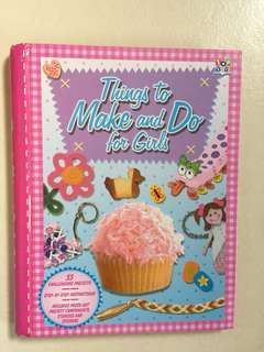 Things to Make and Do for Girls