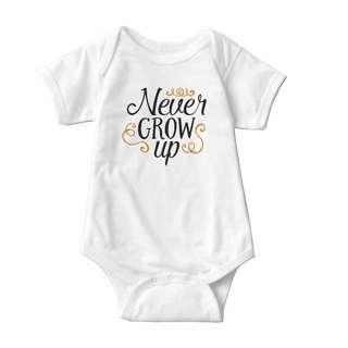 Baby Statement Onesies - Never Grow up