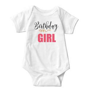 Baby Statement Onesies - Birthday Girl