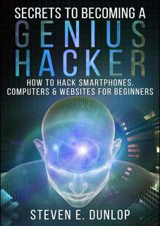 Hacking: Secrets To Becoming A Genius Hacker ebook