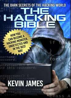 The Hacking Bible: The Dark Secrets of the Hacking World ebook